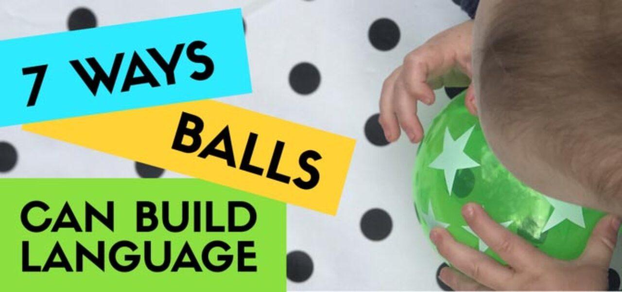 7 ways balls can build Language