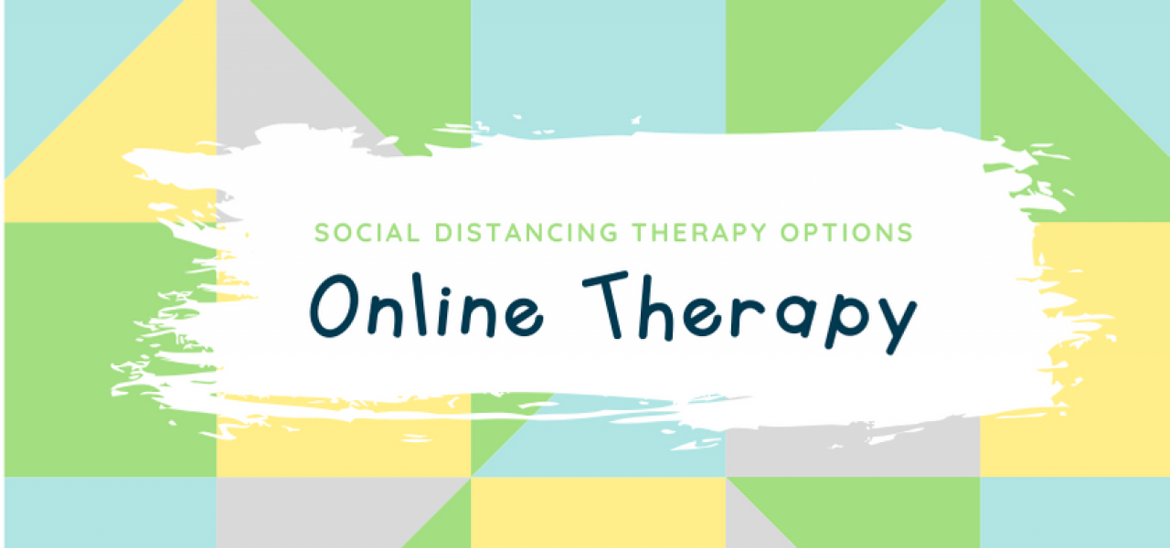 Social distancing therapy options – Online Therapy
